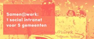 Samen@Work: 1 social intranet voor 5 gemeenten