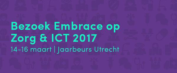 Bezoek Embrace op Zorg & ICT 2017