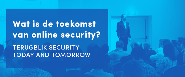 Wat is de toekomst van online security? Een terugblik op Security Today and Tomorrow