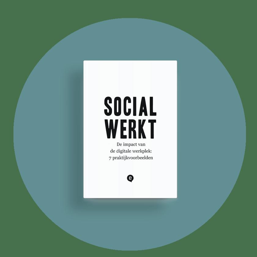 Social werkt: De impact van de digitale werkplek